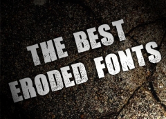 The best eroded fonts & typefaces