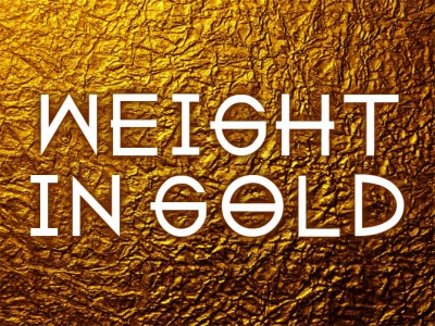 Weight in Gold Font